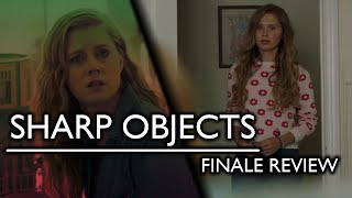 Sharp Objects - Series Finale Review!