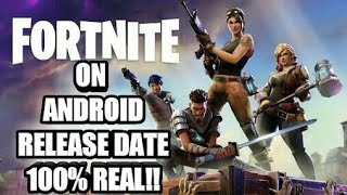 OFFICIAL FORTNITE MOBILE ON ANDROID RELEASE DATE ANNOUNCED BY Epic Games 2018