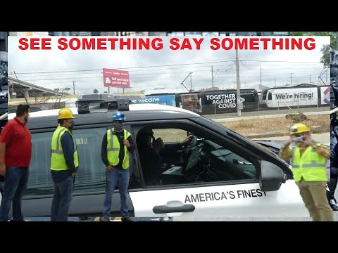 Government Makes First Amendment Audits A Necessity With SEE SOMETHING SAY SOMETHING