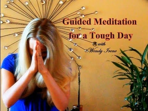 Guided Meditation for a Tough Day