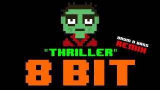 Thriller (8 Bit Drum N Bass Cover Version) [Tribute to Michael Jackson] - 8 Bit Universe