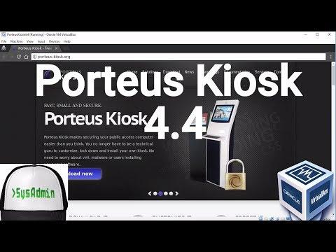 Porteus Kiosk 4.4 Installation and Review on Oracle VirtualBox [2017]