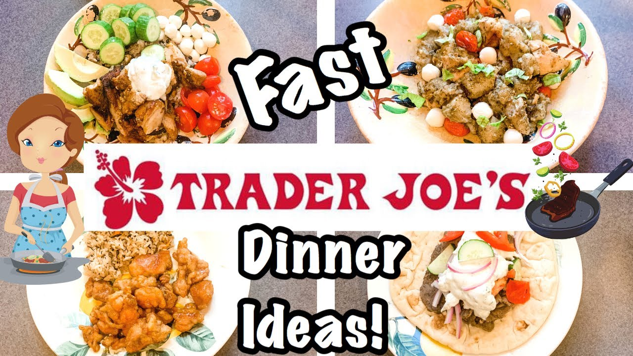 FAST AND EASY TRADER JOE'S DINNER IDEAS // TRADER JOE'S FAST DINNER IDEAS /  EASY TRADER JOE'S MEALS