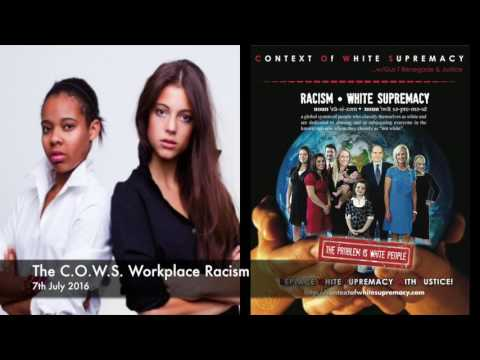 The C.O.W.S. Workplace Racism 07.07.16