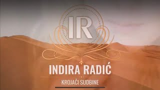 INDIRA RADIC - KROJACI SUDBINE (OFFICIAL VIDEO 2021)