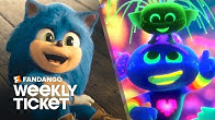 What to Watch Sonic the Hedgehog Trolls World Tour  Weekly Ticket