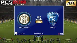 PES 2019 (PC) Inter Milan vs Empoli | REALISTIC SERIE A PREDICTION | 26/5/2019 | 4K 60FPS