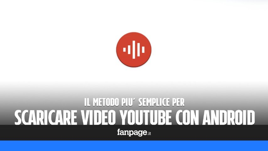 scaricare youtube android