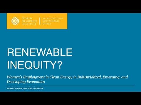 Renewable Inequity? Women's Employment in Clean Energy - Bipasha Baruah