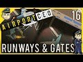 Airport CEO - 3 Runways + New Gates - Ep. 16 - Let