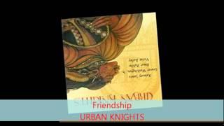 Urban Knights - FRIENDSHIP