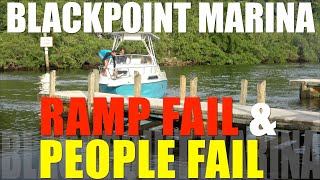 BLACKPOINT MARINA - RAMP FAILS -3 (PEOPLE FAIL)