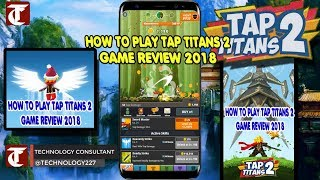 How To Play Tap Titans 2 For Android   Game Review 2018