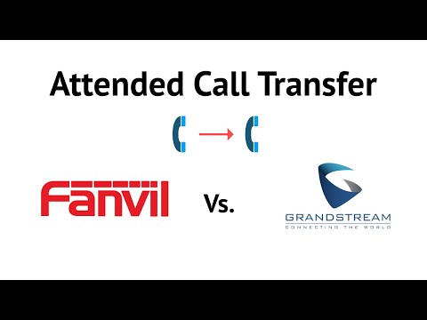 Attended Call Transfer Fanvil vs Grandstream