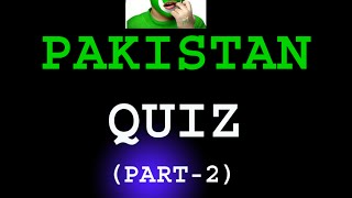 Pakistan Quiz ( Part-2) Pakistan General Knowledge