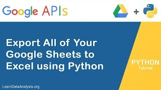 Convert Multiple Google Sheets to Microsoft Excel using Python Google Drive AP