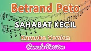 Betrand Peto - Sahabat Kecil FEMALE (Karaoke Lirik Tanpa Vokal) by regis