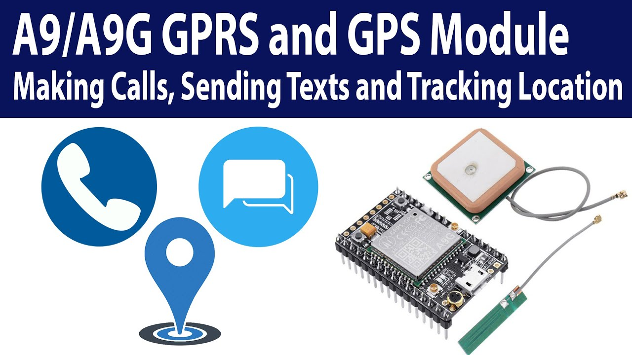 Download A9/A9G GPRS + GPS module complete tutorial, calling, texting and tracking location