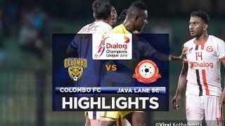 Highlights - Colombo FC v Java Lane SC - Dialog Champions League 2018