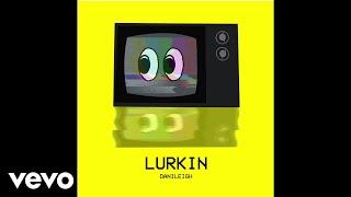 Danileigh Lurkin Audio.mp3