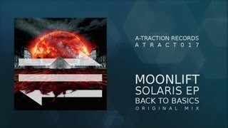 ATRACT017 - Moonlift - Solaris EP - Back To Basics (Original Mix)
