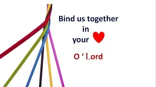 BIND US TOGETHER LORD with LYRICS
