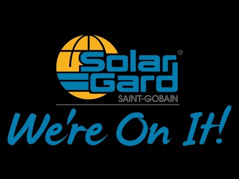 Solar Gard: What Matters Most To You..We're On It!