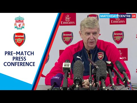Liverpool vs Arsenal : Arsene Wenger Press Conference