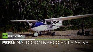 Perú: Maldición narco en la selva – RT reporta