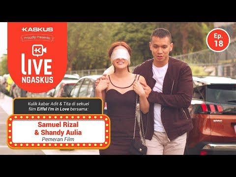 LIVE NGASKUS [Episode 18]: Shandy Aulia & Samuel Rizal (Film Eiffel... I'm In Love 2)