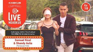 Video LIVE NGASKUS [Episode 18]: Shandy Aulia & Samuel Rizal (Film Eiffel... I'm In Love 2) download MP3, 3GP, MP4, WEBM, AVI, FLV Oktober 2018