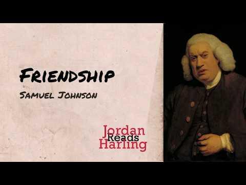 Friendship - Samuel Johnson poem reading | Jordan Harling ...