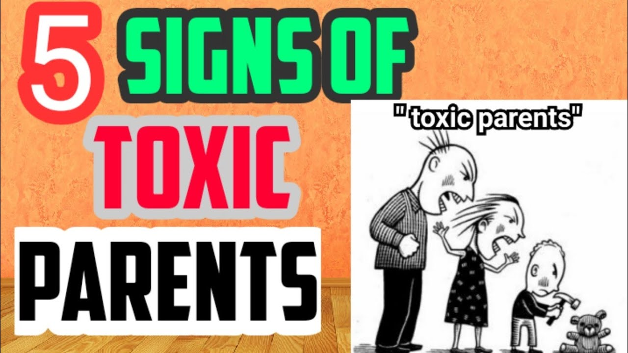 Parents toxic signs of 10 Signs