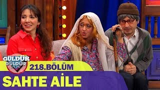Güldür Güldür Show 218.Bölüm - Sahte Aile