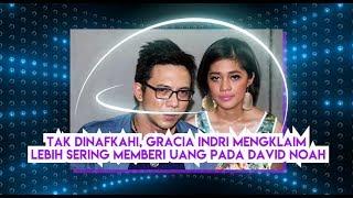 Download Video Tak Dinafkahi, Gracia Indri Mengklaim Lebih Sering Memberi Uang pada David NOAH MP3 3GP MP4