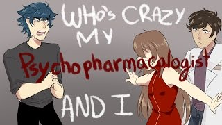 Who's Crazy/ My Psychopharmacologist and I (ANIMATIC) | Oc Animatic