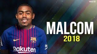 Malcom 2018  ● Brazilian Talent - Welcome to FC Barcelona ● Skills & Goalsᴴᴰ