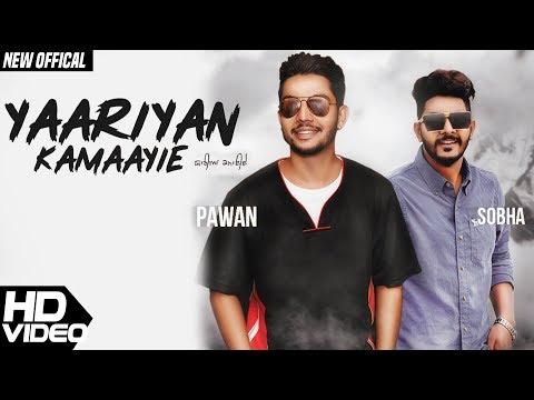 Yaariyan Kamaayie - Pawan feat. Sobha | Yodha |  Latest Punjabi Song 2018 | Gazab Media