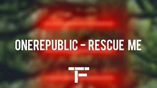 [TRADUCTION FRANÇAISE] OneRepublic - Rescue Me