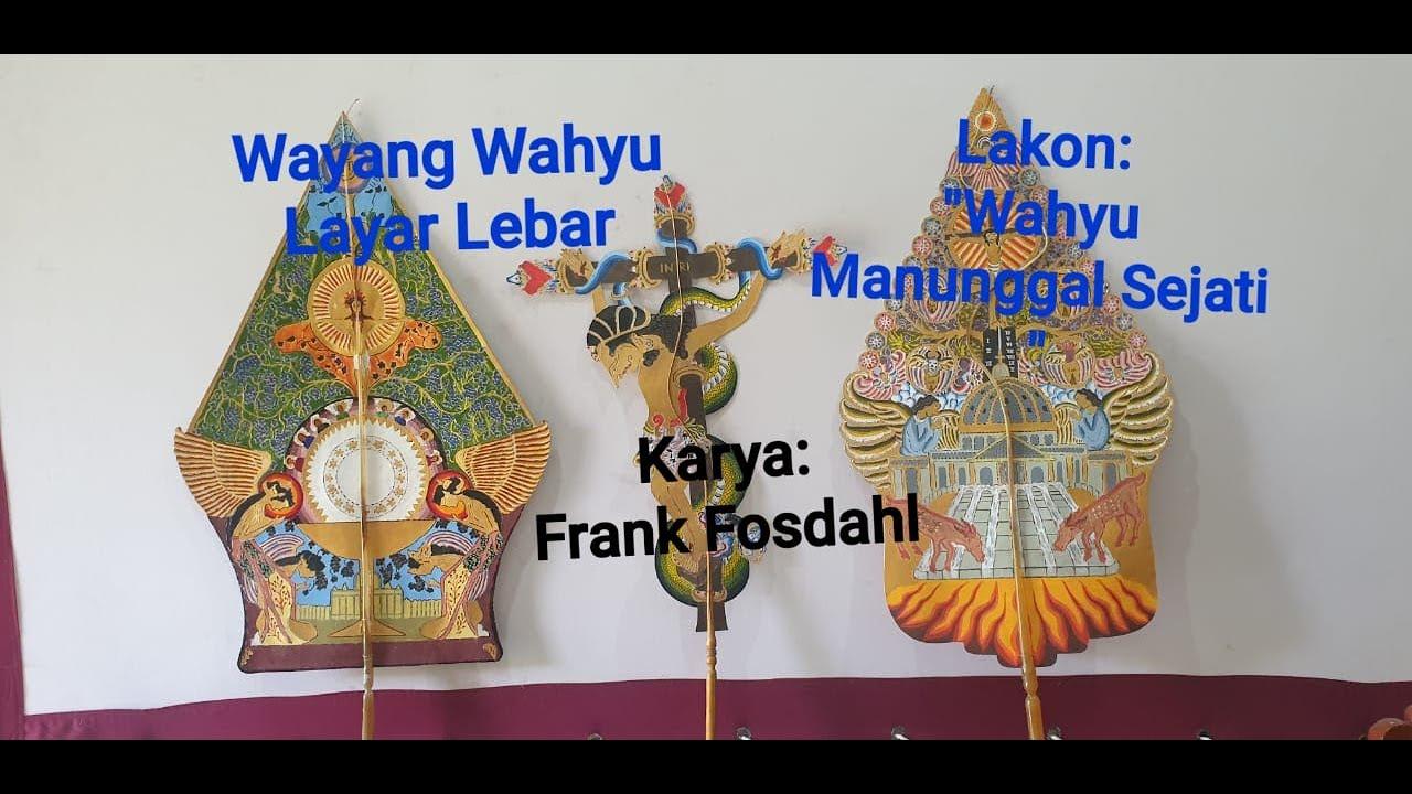 Wayang Wahyu Lakon Wahyu Manunggal Sejati Karya Frank Fosdahl Youtube