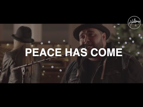 Peace Has Come - Hillsong Worship