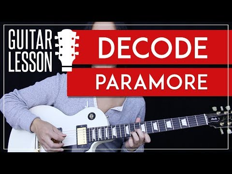 Decode Guitar Tutorial - Paramore Guitar Lesson 🎸 |Acoustic + Electric + Tabs + Guitar Cover|