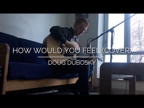 Ed Sheeran  How Would You Feel Paean  Doug Dubosky Cover
