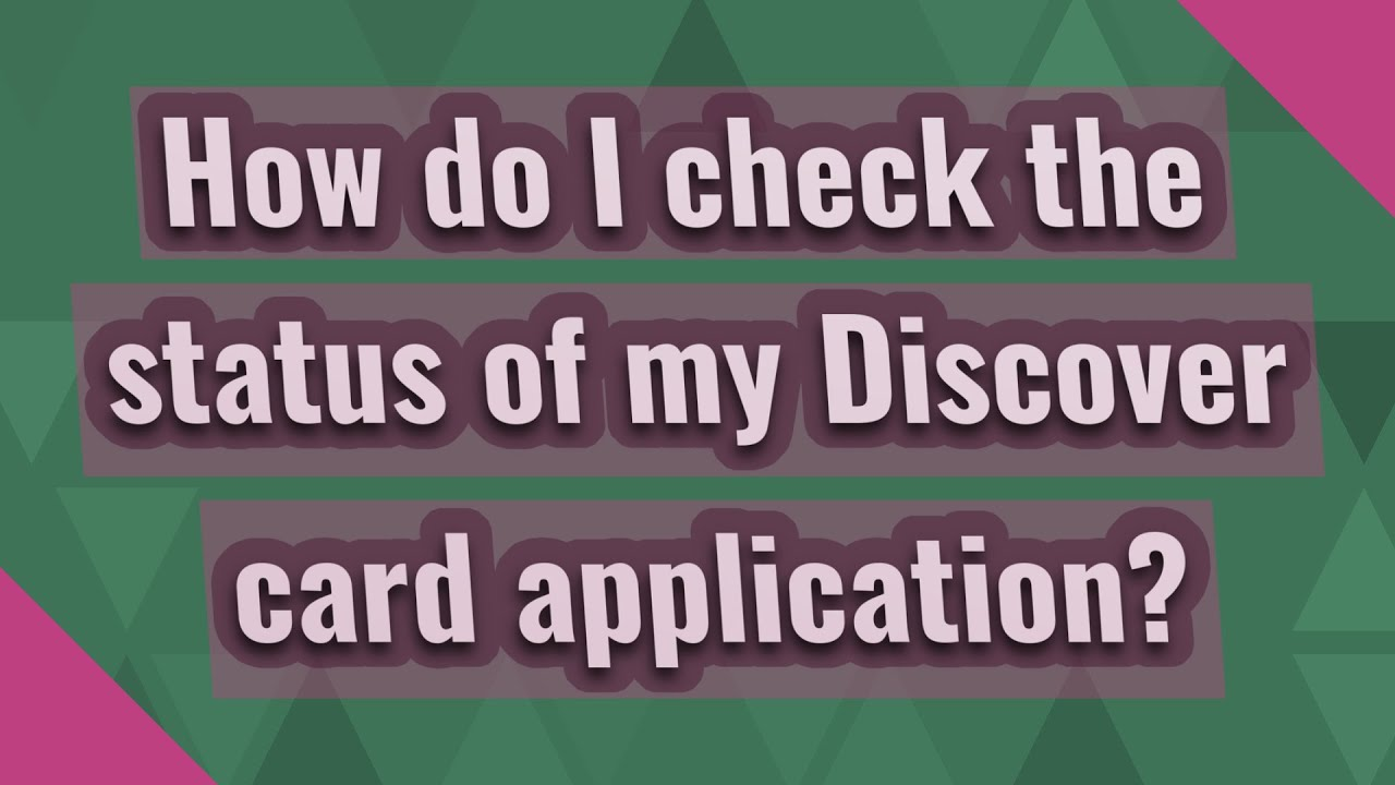 How do I check the status of my Discover card application?