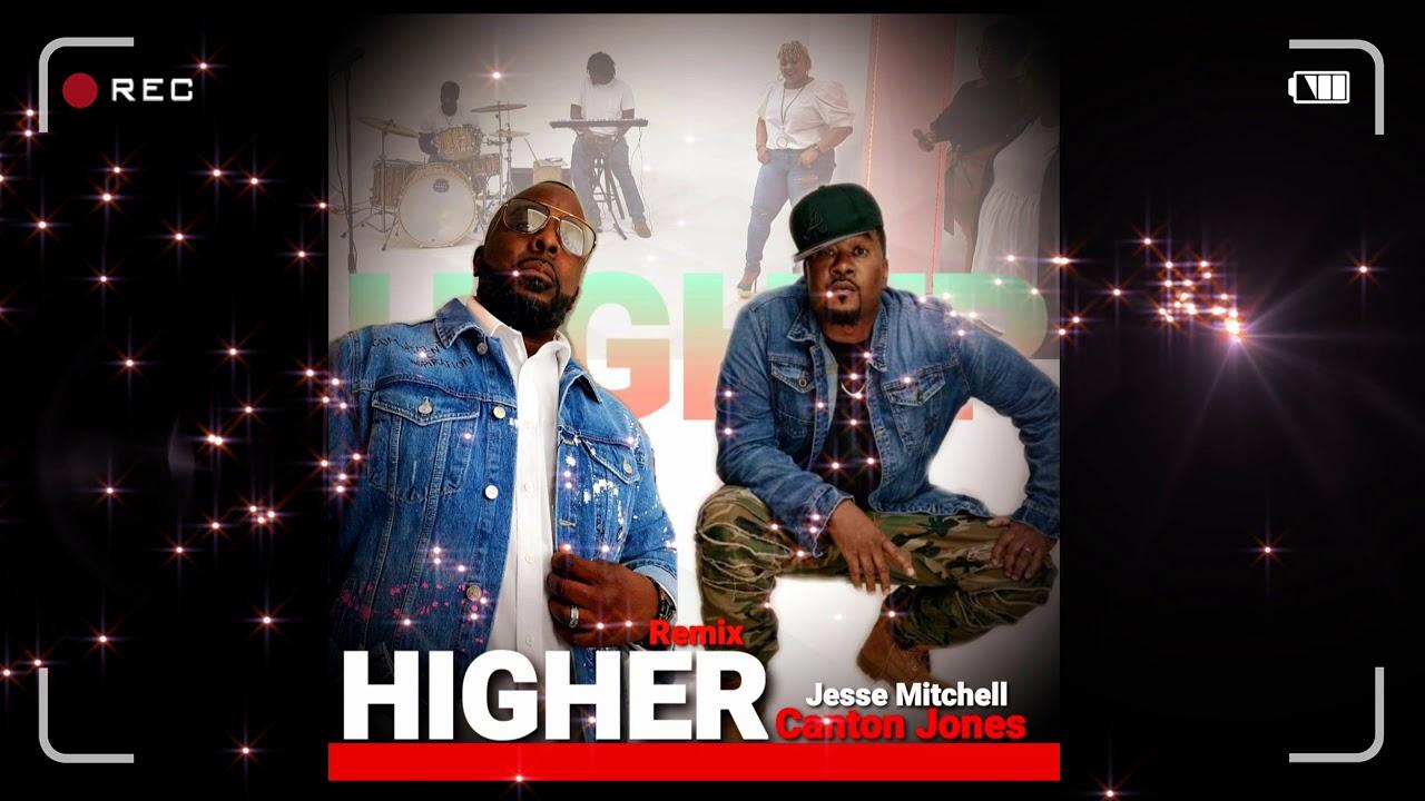 "Jesse Mitchell Muzik ft Canton Jones (Promo Spot 1 )  ""Higher"" Remix"