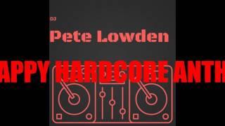 Happy Hardcore Anthems Live Mix, DJ Pete Lowden
