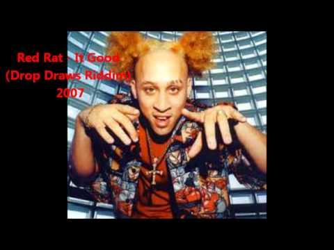 Red Rat - It Good (Drop Draws Riddim) 2007
