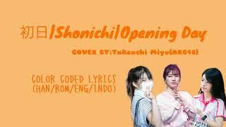 Video 初日 SHONICHI (Opening Day)|Cover by : Takeuchi Miyu (AKB48)|Color Coded Lyrics (JPN/ROM/ENG/INDO) download MP3, 3GP, MP4, WEBM, AVI, FLV November 2018