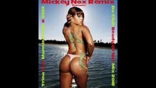 TRINA Feat MANNIE FRESH & DMX - Da Club / Ready Or Not Mix 2012 (Remix By MickeyNox).wmv