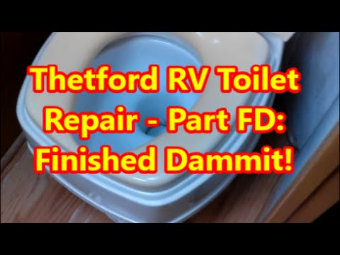Thetford RV Toilet Repair - Part FD: Finally Done - YouTube